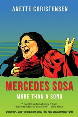 "Mercedes Sosa - More than a Song: A tribute to ""La Negra,"" the voice of Latin America (1935-2009 )"