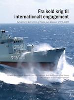 Fra kold krig til internationalt engagement.  Søværnets korvetter af Niels Juel-klassen 1979-2009
