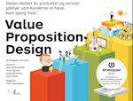Value Proposition Design (4Mativ Strategi og ledelsesbøger, nr. 5)