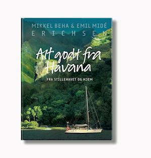 Bog, indbundet Alt godt fra Havana af Mikkel Beha Erichsen, Emil Midé Erichsen