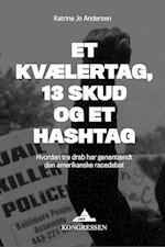 Et kvælertag, 13 skud og et hashtag