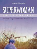Superwoman er en følelse af Anette Ellegaard