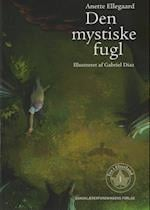 Den mystiske fugl (Tea i Elverland 1) af Anette Ellegaard