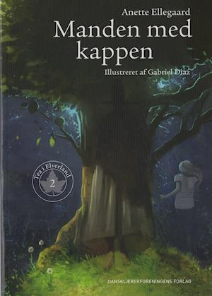 Manden med kappen (Tea i Elverland 2) af Anette Ellegaard