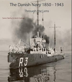 The Danish Navy 1850-1943 - Through the Lens