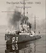 The Danish Navy 1850-1943 - Through the Lens