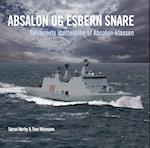 ABSALON OG ESBERN SNARE. Søværnets støtteskibe af Absalon-klassen