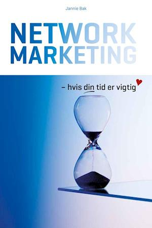 Network Marketing - hvis din tid er vigtig