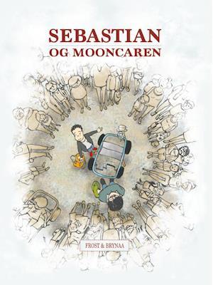 Bog, hæftet Sebastian og mooncaren af Mikkel Frost