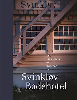En stemnings- og kogebog fra Svinkløv Badehotel