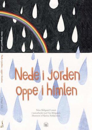 Bog, indbundet Nede i jorden - oppe i himlen af Stine Melgaard Lassen