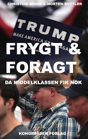 Frygt og foragt - Da middelklassen fik nok af Christine Brink & Morten Buttler