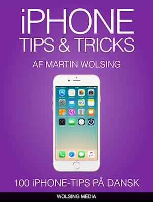 iPhone Tips & Tricks af Martin Wolsing