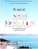 Vi skal til Sydspanien af Jette Sachs, Charlotte Sachs Bostrup