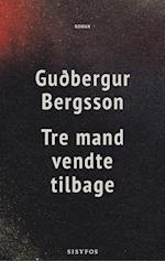 Tre mand vendte tilbage af Gudbergur Bergsson