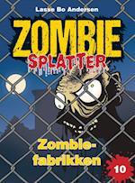 Zombiefabrikken (Zombie splatter, nr. 10)