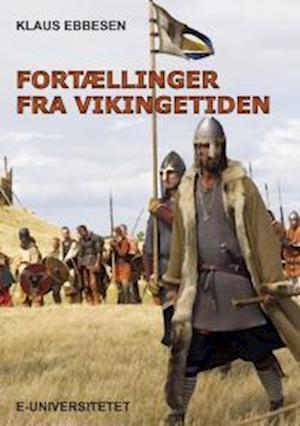 Fortællinger fra vikingetiden af Klaus Ebbesen