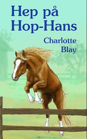 Hep på Hop-Hans af Charlotte Blay