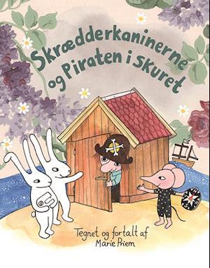 Bog, indbundet Skrædderkaninerne og piraten i skuret af Marie Priem