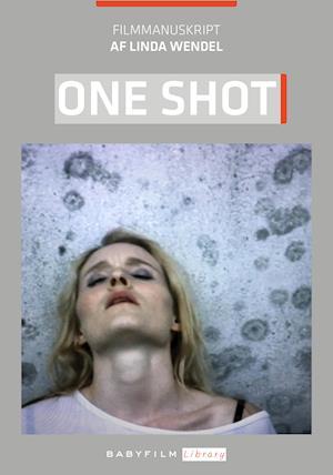 One Shot Filmmanuskript af Linda Wendel