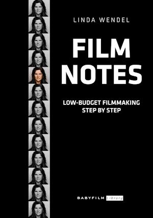 Film Notes - Low-Budget Filmmaking Step by Step