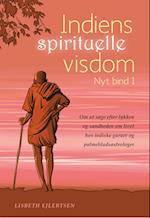 Indiens spirituelle visdom- Om at søge efter lykken og sandheden om livet hos indiske guruer og palmebladsastrologer (Indiens spirituelle visdom)