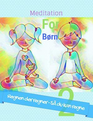 """Meditation for Børn 2 """"Regnen der regner - Så du kan regne"""""""