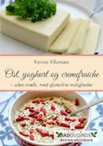 Ost, yoghurt og cremefraiche (Madgudinden)