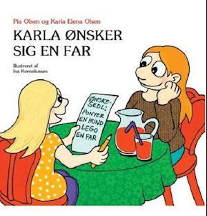 Karla ønsker sig en far