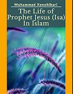 Life of Prophet Jesus (Isa) In Islam