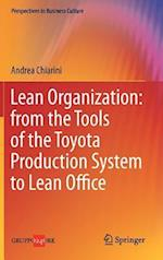 Lean Organization: from the Tools of the Toyota Production System to Lean Office af Andrea Chiarini