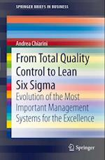 From Total Quality Control to Lean Six Sigma af Andrea Chiarini