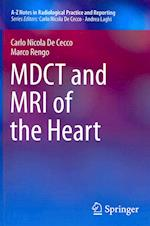 MDCT and MRI of the Heart (A Z Notes in Radiological Practice and Reporting)