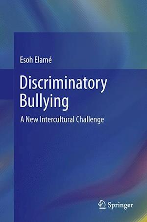 Discriminatory Bullying: A New Intercultural Challenge