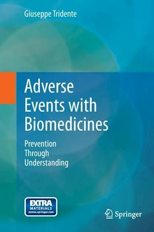 Adverse Events with Biomedicines : Prevention Through Understanding