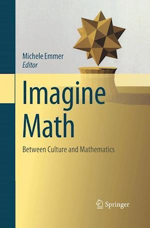 Imagine Math : Between Culture and Mathematics