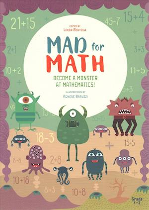 Mad For Math: Become a Monster at Mathematics