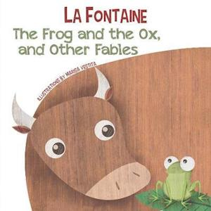The Frog and the Ox, and Other Fables