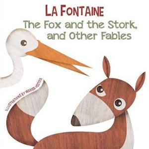 The Fox and the Stork, and Other Fables