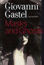 Giovanni Gastel: Masks and Ghosts af Germano Celant