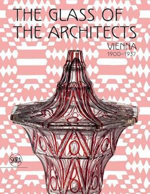 Bog, hardback The Glass of the Architects: Vienna 1900-1937 af Rainald Franz