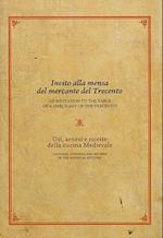 Invito Alla Mensa del Mercante del Trecento/An Invitation to the Table of a Merchant of the Trecento