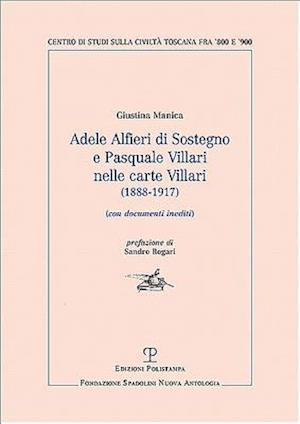 Bog, paperback Adele Alfieri Di Sostegno E Pasquale Villari Nelle Carte Villari (1888-1917) af Giustina Manica
