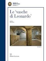 Le 'Vasche Di Leonardo' Tra Realta E Ipotesi / Theories and Truth Behind the 'Cisterns of Leonardo'
