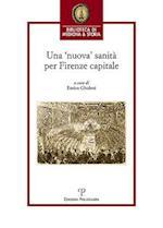 Una 'Nuova' Sanita Per Firenze Capitale
