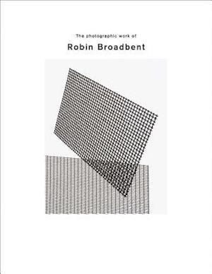Bog, hardback The Photographic Work of Robin Broadbent af Robin Broadbent