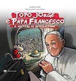 Topo Jorge E Papa Francesco. Il Mistero Di Gerusalemme af Stefano Gorla