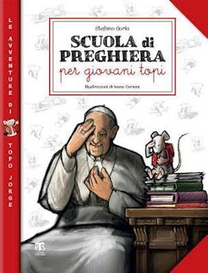 Bog, hardback Scuola Di Preghiera Per Giovani Topi af Stefano Gorla