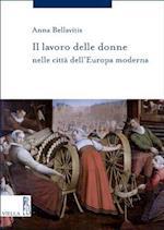 Il Lavoro Delle Donne Nelle Citta Dell'europa Moderna (Storia Delle Donne E Di Genere, nr. 6)