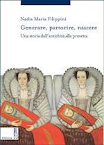 Generare, Partorire, Nascere (Storia Delle Donne E Di Genere, nr. 7)